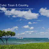 Cuba: Town & Country